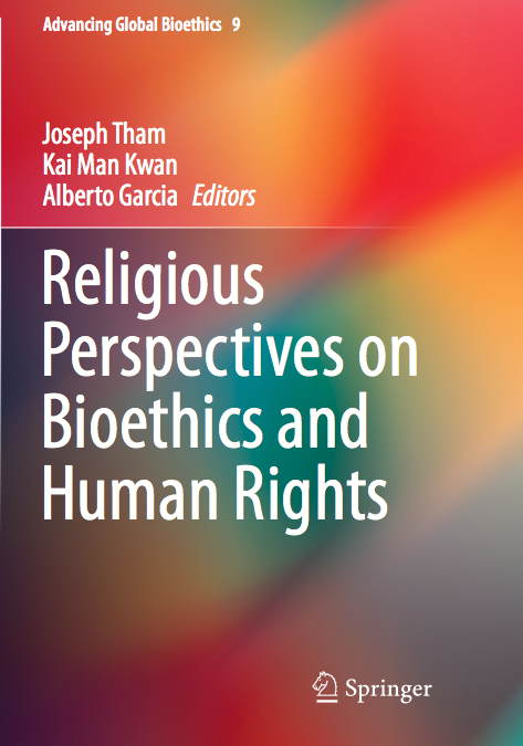 Religious Perspectives on Bioethics and Human Rights, Springer Press