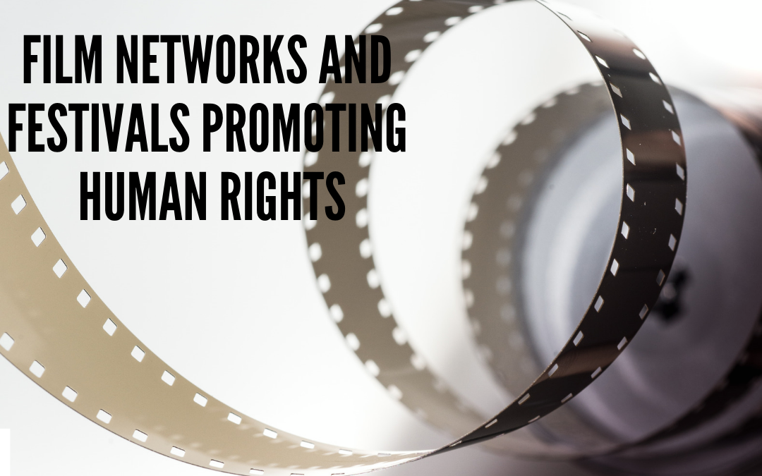 How International Film Networks and Festivals Are Working to Promote Human Rights and Bioethics