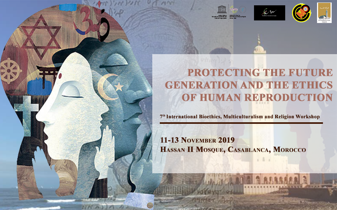 7th International Bioethics, Multiculturalism and Religion Workshop – Casablanca, Morocco 11-13 November2019