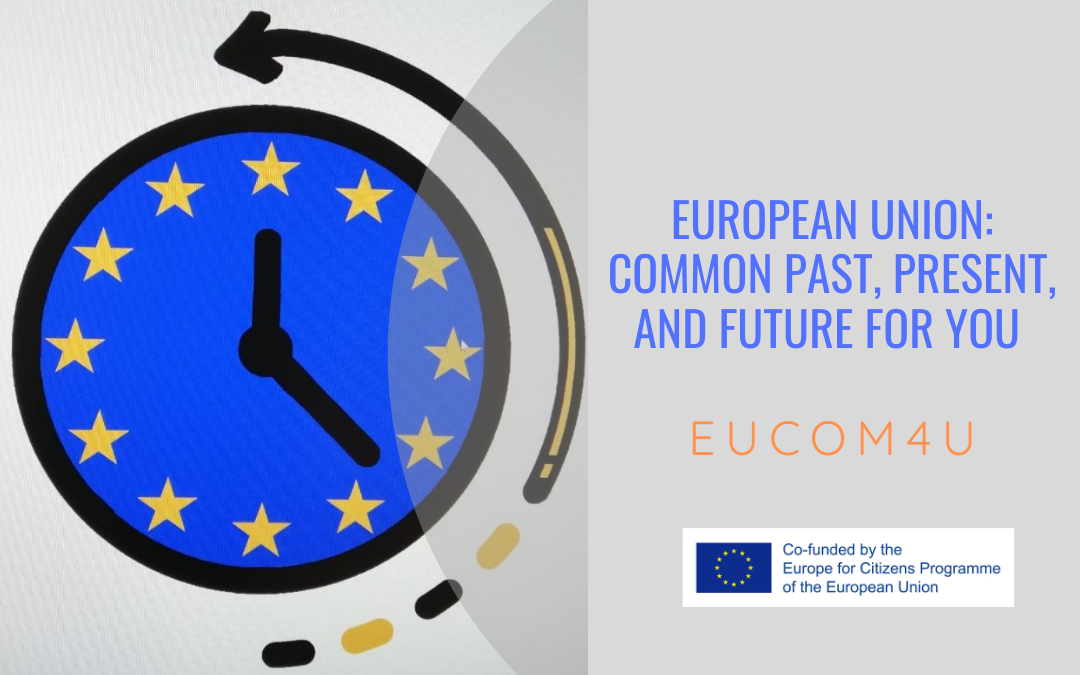 European Union: common past, present, and future for you. (EUcom4U)