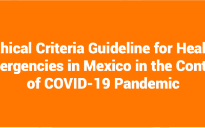 Ethical Criteria Guideline for Health Emergencies in Mexico in the Context of COVID-19 Pandemic